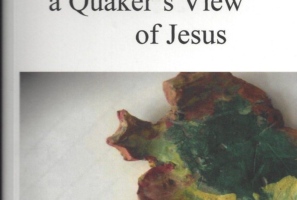 Book Review: Thy Kingdom Come – A Quaker`s View of Jesus.